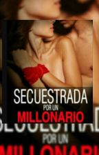 Secuestrada Por Un Millonario(Leondre Devries) by ChicaDevries