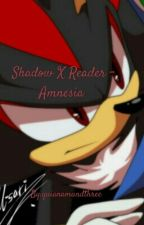 Shadow X Reader - Amnesia  by BraelynTheHedgehog