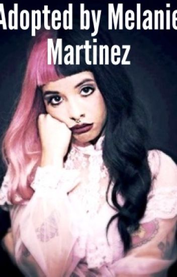 Adopted by Melanie Martinez