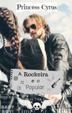 A Rockeira e o Popular by princess_cyrus