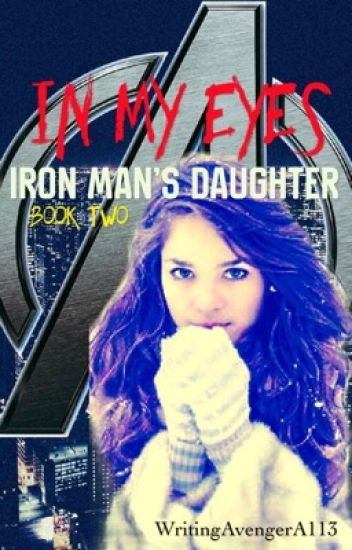 In My Eyes • Iron Man's Daughter 2