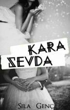 Kara Sevda #Wattys2016 by silagenc_