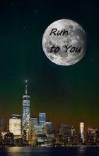 Run to You by BarbaraSanchez4