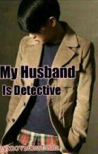 My Husband Is Detective by Novianastasha