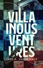 Villainous Ventures by sciborg