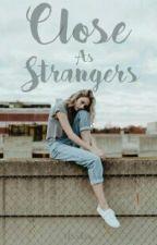 Close As Strangers [M.G.C] by tasyamltzm