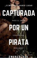 Capturada Por Un Pirata •••COMPLETADA••• by MyPersonalAdiction