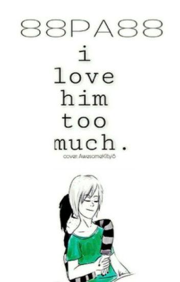 I love him too much | Zanvis