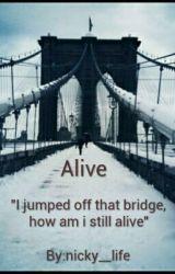 Alive by nicky__life