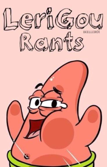 LeriGou   Rants