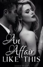 An Affair Like This  by Kay30303