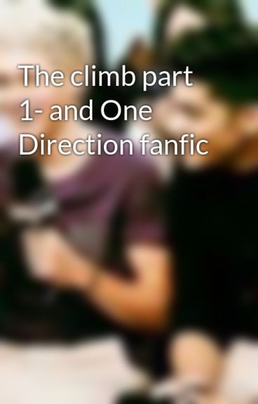 The climb part 1- and One Direction fanfic by Bellajf