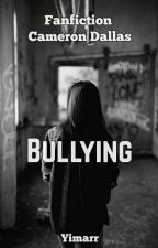 Bullying (Cameron Dallas)  by yimarr