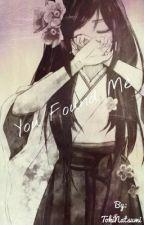 You Found Me by TokiNatsumi