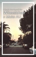 Wheelchair » Muke by WhatILikeAboutHim