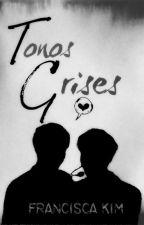 Tonos Grises [JongHo || Adaptación] by Francisca_Kim