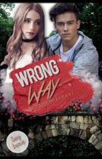 WRONG WAY ||Gastina by KingBernasconi
