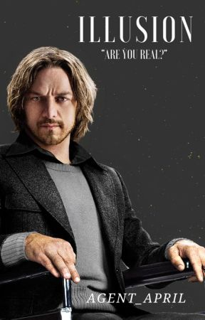 ILLUSION  (Charles Xavier Fanfiction) by agent_april