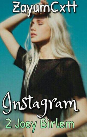 Instagram 2 °Joey Birlem°