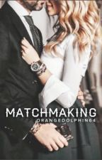 MatchMaking by Orangedolphin64