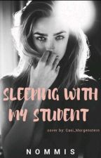 Sleeping With My Student by nommis