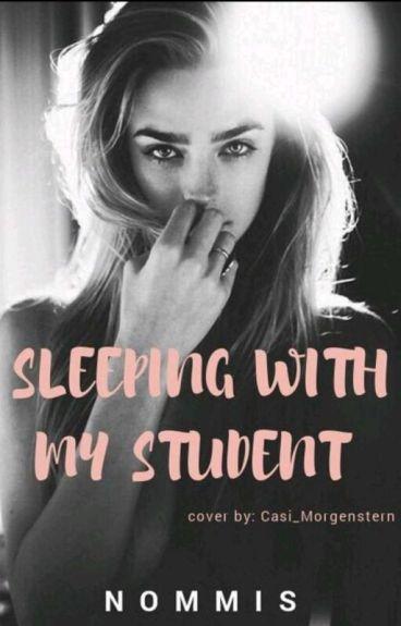 Sleeping With My Student (#Wattys2016)