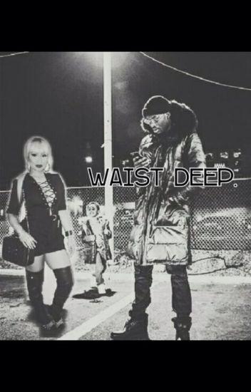 Waist Deep. (Omeeka)