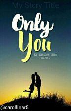 Only You | Ethan Dolan  by Carollinar5