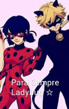 Para Sempre Ladybug by LadyBugada2