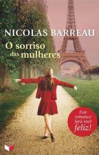 O sorriso das mulheres- Nicolas Barreau by NicollyPoggetti