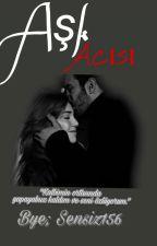AŞK ACISI (Deföm)  -Ara Verildi- by Daylight_123