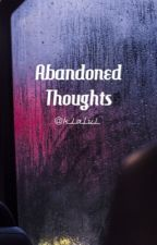 Abandoned Thoughts  by miintmoon