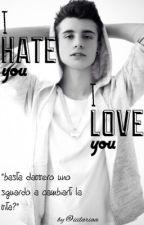 I hate you, I love you. ||Christian Collins || by iiilariaa