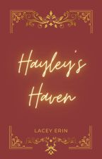 Hayley's Haven by LaceyErin