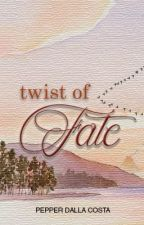 THE TWIST OF FATE (Edited) by PepperDallaCosta