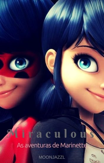 Miraculous: As aventuras de Marinette (Vol. 1)