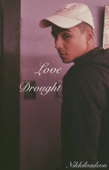 Love Drought //Quincy Brown [Completed]