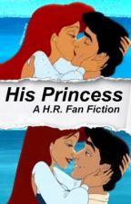 His princess || A Hunter Rowland Fan Fiction by 4Dragcon