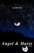 Angel & Marie - T. 2 by valeriebel