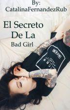 El secreto de la badgirl  by Catalinafern_crazy