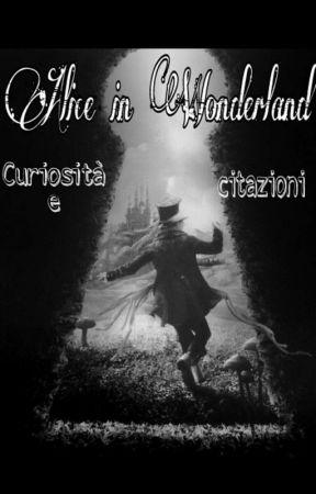 Alice In Wonderland Curiosita E Citazioni Ciciarampa Wattpad