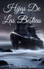 Hijas De Las Bestias by PatriciaReinaAguilar