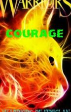 Warrior Cats: Courage by Warriors_Of_Fireclan