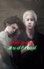 Help me, Mudblood.- Dramione. by nameless_shawn
