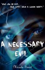A Necessary Evil (Book 1) by Michillie