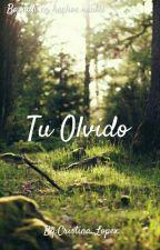 Tu Olvido by Cristina_Lopex