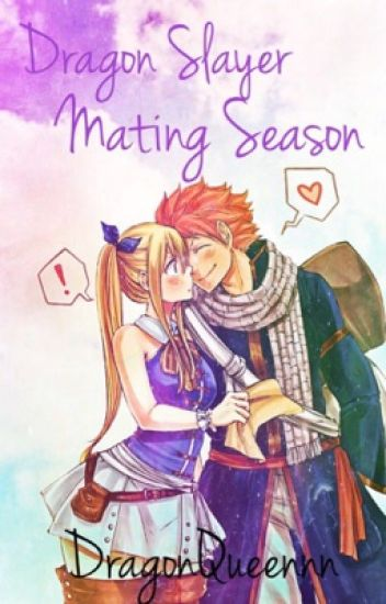 Dragon Slayer Mating Season (Mostly Nalu)