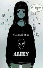 Rants De Uma Alien by _Sayuri