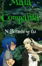 Mala Compañía (N. Bonnie Y tu) Terminada  by LastorTasDetugfa