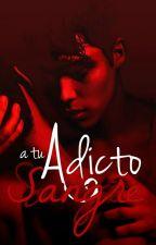 Adicto a Tu Sangre (Superbat) by LureIrazabal
